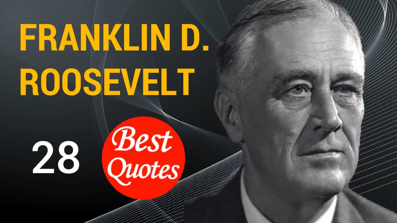 "Franklin D Roosevelt Quotes 🔵 The 28 Best Quotesfranklin Droosevelt ✅ ""i Ask You To"