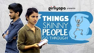 Girliyapa's Things Skinny People Go Through