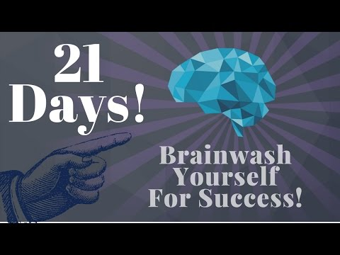 brainwash-yourself-in-21-days-for-success!-(use-this!)