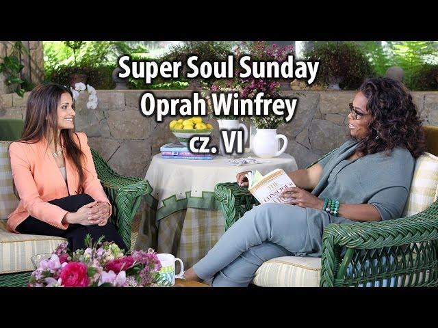 06 - Super Soul Sunday, Oprah Winfrey (PL)