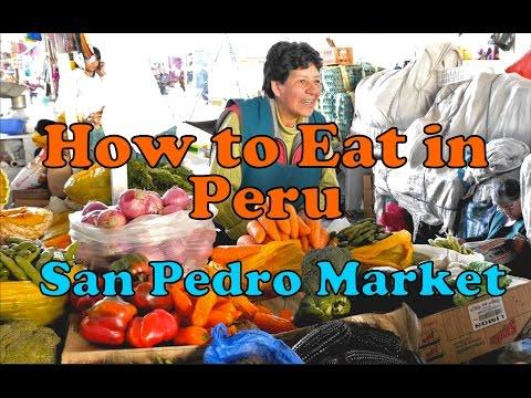 How to Survive a Peruvian Market (San Pedro Market, Cusco)