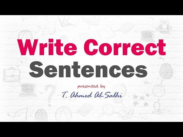 Write Correct Sentences (1) - أكتب جمل صحيحة