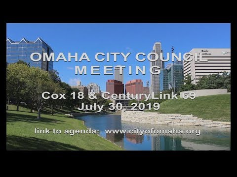 Omaha Nebraska City Council meeting July 30, 2019