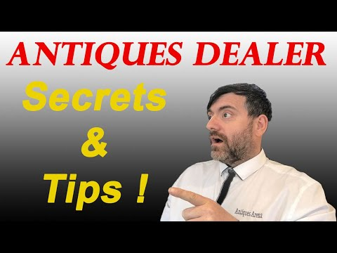 Antique Dealer Shares Secrets and Tips On How To Make Money Buying And Selling Antiques