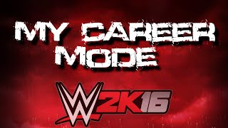 WWE 2K16 You Cant Run From Me | My Career Mode Episode 3