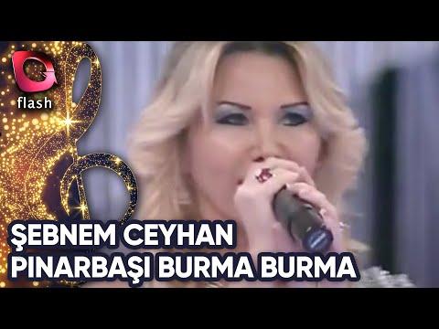 Şebnem Ceyhan-Pınarbaşı Burma Burma (Evlere Şenlik)