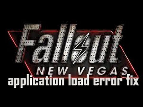 Fallout New Vegas Application Load error Fix.