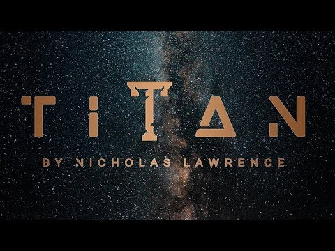 TITAN by Nicholas Lawrence - YouTube