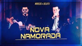 Marcos & Belutti - Nova Namorada (Presente)