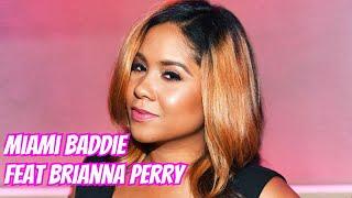 Angela Yee's Lip Service: Miami Baddie feat Brianna Perry