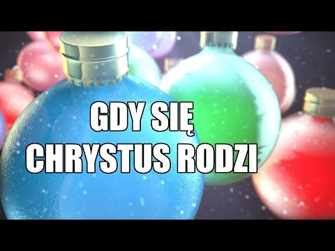 ☑ Gdy się Chrystus rodzi - Polska Kolęda