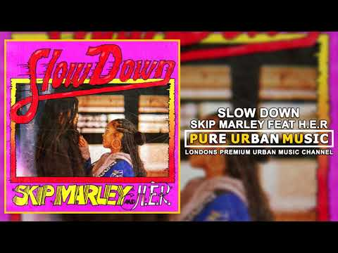 Skip Marley Feat H.E.R - Slow Down