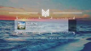 Eclectic - Futureland [YM Release]