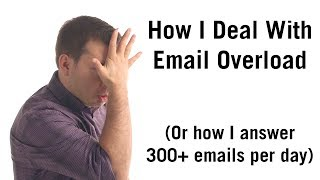 Email Overload: How I Answered 3X More Emails In Half The Time