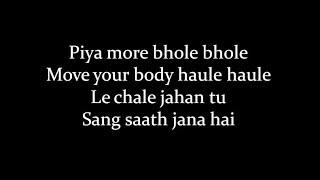 (LYRiCS)Piya More Lyrical Video – Baadshaho   Emraan Hashmi, Sunny Leone HD