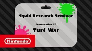 Splatoon 2 - Squid Research Seminar #6: Turf War