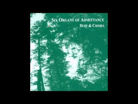 Six Organs Of Admittance - Dust and Chimes (2000) FULL ALBUM
