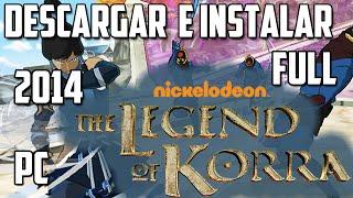 Descargar e Instalar The Legends of Korra [[Full]] [[PC]] [[2014]]