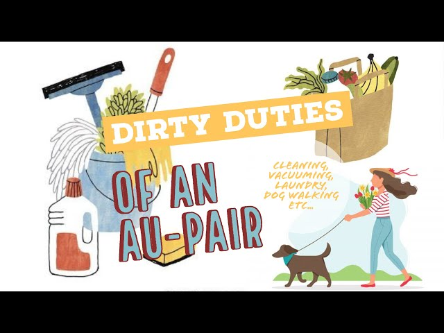 DIRTY DUTIES of an AU-PAIR / cleaning, laundry, vacuuming, grocery shopping etc..