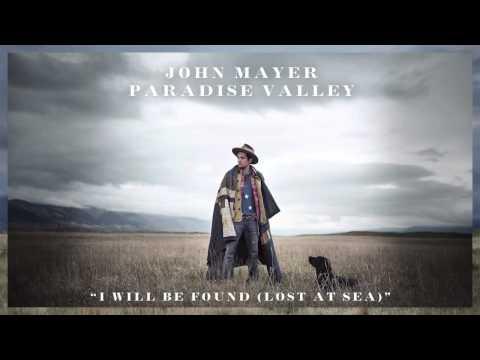John Mayer - I Will Be Found (Paradise Valley) - Album Version - FULL