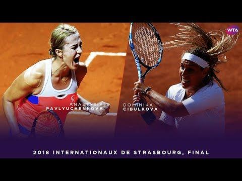 Anastasia Pavlyuchenkova vs. Dominika Cibulkova | 2018 Internationaux de Strasbourg Final