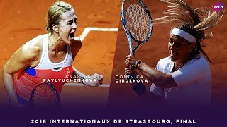 Anastasia Pavlyuchenkova vs. Dominika Cibulkova | 2018 Internationaux de Strasbourg Final