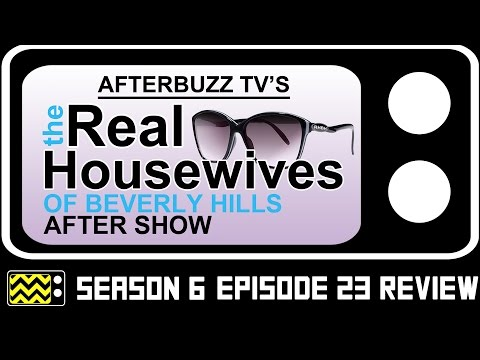 Real Housewives Of Beverly Hills Season 6 Episode 23 Review & After Show | AfterBuzz TV