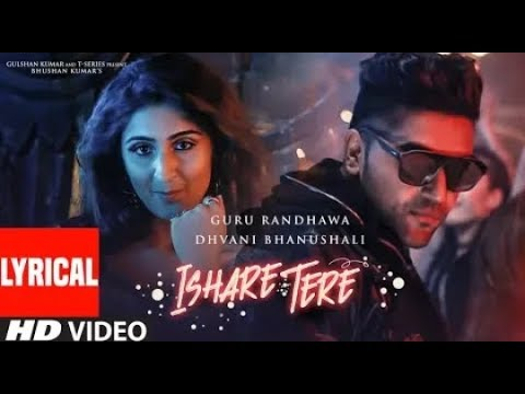 Lyrical Video:Ishare Tere Song|Guru Randhawa,Davani Bhanushali | DirectorGifty | Bhusham Kumar