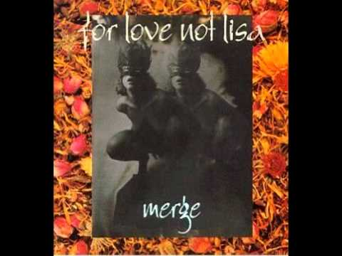 For Love Not Lisa - Slip Slide Melting (from The Album Merge)