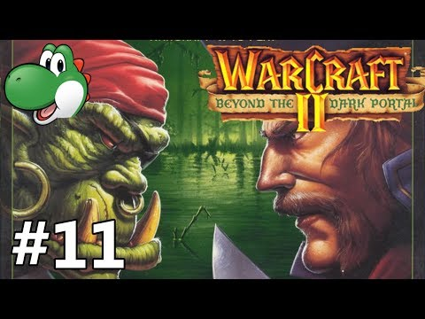 Let's Play Warcraft 2 Beyond the Dark Portal - Part 11