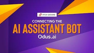 #7 Anschließen Des KI-Assistenten Bot – Odus.ai
