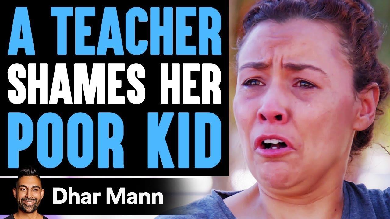 Teacher Shames Poor Kid In Class, Instantly Regrets It   Dhar Mann