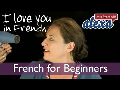 """how-to-say-""""i-love-you""""-in-french---learn-french-with-alexa"""