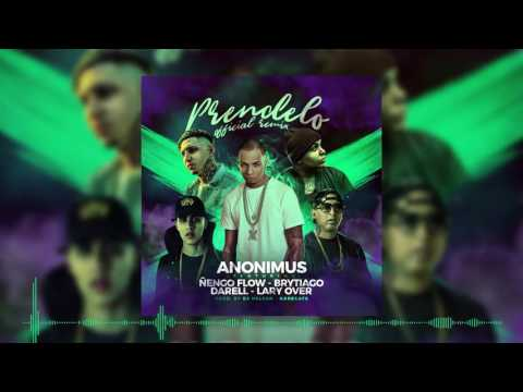 Anonimus Ft Ñengo Flow, Lary Over, Darell, Brytiago - Prendelo (Remix)