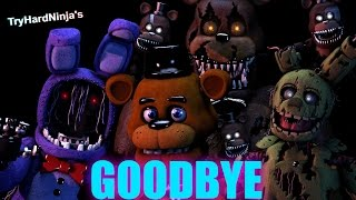 "[FNAF SFM SONG]""Goodbye"" by TryHardNinja (REMASTERED COLLAB)"