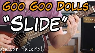 Goo Goo Dolls - Slide - Guitar Lesson (ALL PARTS BY SPECIAL RE…