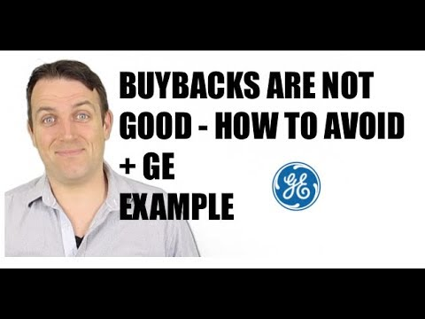 ARE BUYBACKS GOOD OR BAD? GENERAL ELECTRIC EXAMPLE