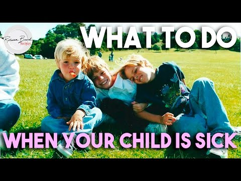 What to Do When Your Child Is Sick How to Tell Your Child is Sick and Remedies