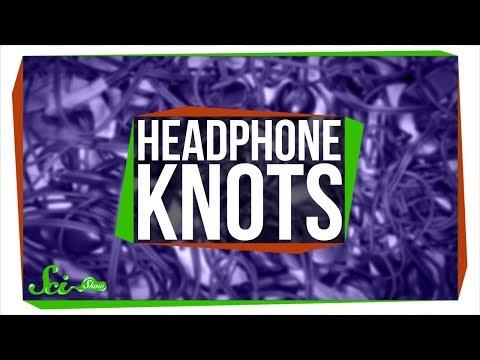 Why Are Your Headphones Always in a Knot?