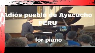 Adiós pueblo de Ayacucho - Music of Peru Piano