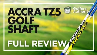 Accra TZ5 Golf Shaft Review