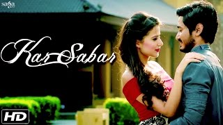 New Hindi Songs - Kar Sabar (Full Song) - Yuwin - Elwin Shailesh - Romantic Love Songs 2016