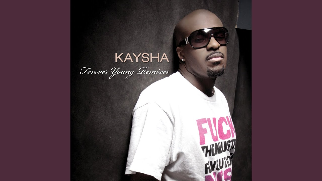 kaysha forever young