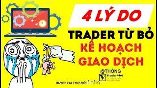 4 Lý Do Trader Từ Bỏ Kế Hoạch Giao Dịch