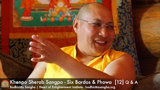 Six Bardos & Phowa Meditation [12] Q & A