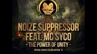 Noize Suppressor Feat. MC Syco - The Power Of Unity - Official Fantasy Island Anthem