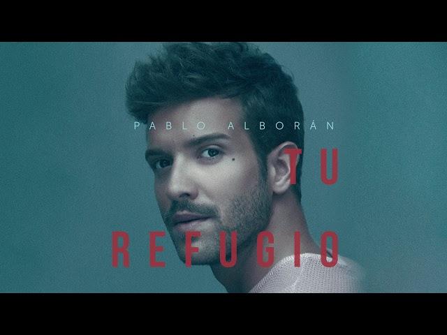 Pablo Alborán - Tu refugio (Audio Oficial)