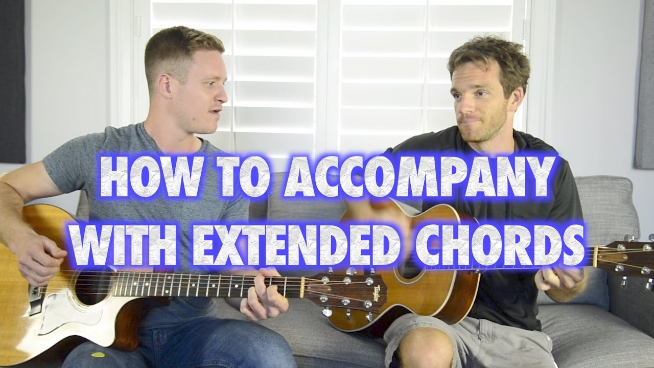 How To Accompany On Guitar With Extended Chords Youtube