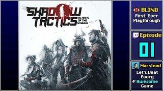 ▶️ Start Playthrough - Shadow Tactics: Blades of the Shogun [Blind] (Episode 1)