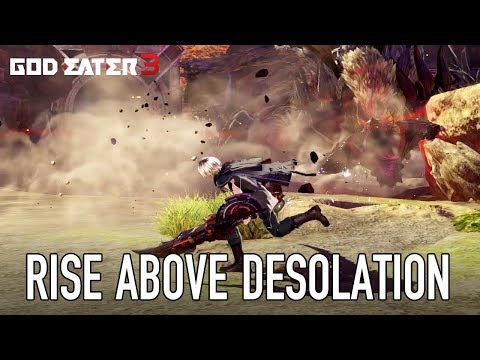 God Eater 3 - PS4/PC - Rise Above a World of Desolation (English Trailer)